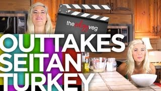 Super Seitan Turkey Bloopers | The Edgy Veg