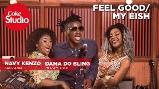 Navy Kenzo & Dama Do Bling: Feel Good/My Eish - Coke Studio Africa