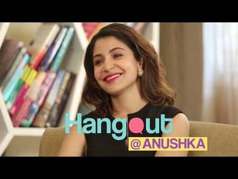Hangout with Anushka Sharma