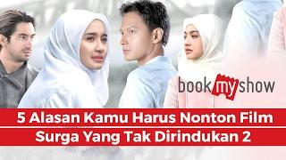 Nonton 5 Alasan Kamu Harus Nonton Surga Yang Tak Dirindukan 2   Bookmyshow Indonesia Film Subtitle Indonesia Streaming Movie Download