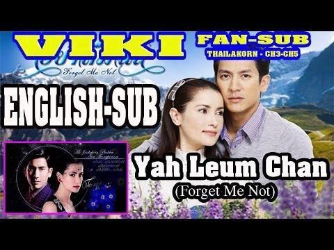[Eng Sub] Yah Leum Chan (Forget Me Not) - Ep 4 Full (1) (видео)