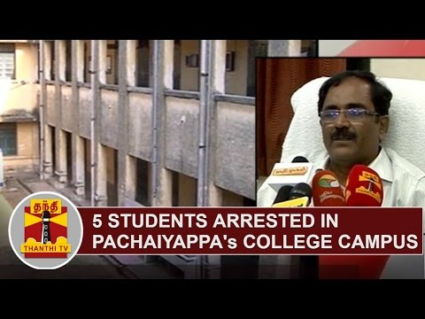 5-Students-arrested-in-Pachaiyappas-College-Campus-after-bringing-Weapons-Thanthi-TV