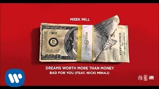 Meek Mill - Bad For You Feat. Nicki Minaj
