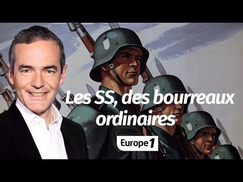Au cœur de l'histoire: Les SS, des bourreaux ordinaires (Franck Ferrand)