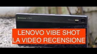 Video: Lenovo Vibe Shot, Video recensione ...