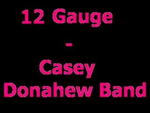 12 Gauge- Casey Donahew Band