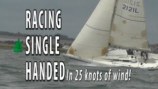 3. SINGLE HANDED YACHT RACING in 25 knots of wind