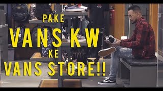 Video PAKE VANS KW KE VANS STORE!! MP3, 3GP, MP4, WEBM, AVI, FLV Februari 2019