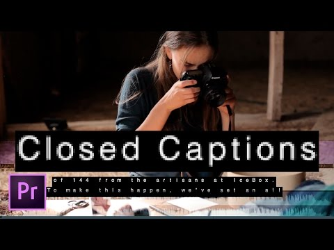 How to Create Open or Closed Captions in Premiere Pro CC