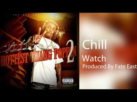 Chill - Watch (Produced By Fate Eastwood) Hottest Thang Poppin 2
