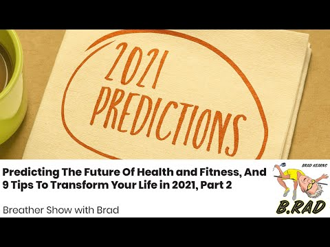 Episode 243:  Predicting The Future Of Health and Fitness, And 9 Tips To Transform Your Life in 2021