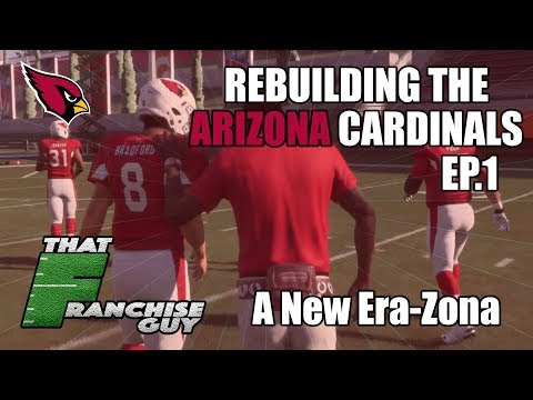 Rebuilding The 2018 Arizona Cardinals | EP. 1 | A New Era-Zona