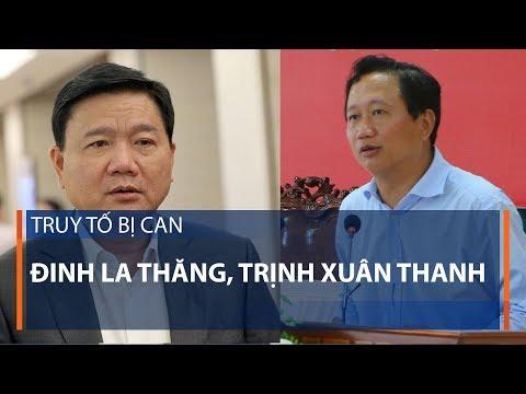 Truy tố bị can Đinh La Thăng, Trịnh Xuân Thanh | VTC1 - Thời lượng: 111 giây.
