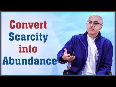 (Convert Scarcity into Abundance - Duration: 10 minutes.)