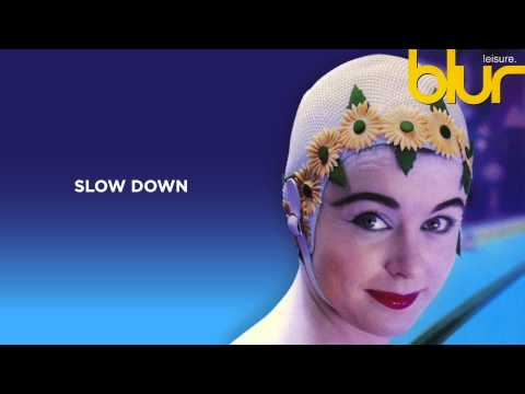 Blur - Slow Down - Leisure