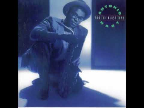 Antonio Hart ‎– For The First Time (Full Album)