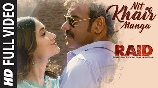 Video Full Video: Nit Khair Manga Song | RAID | Ajay Devgn | Ileana D'Cruz | Raid In Cinemas Now MP3, 3GP, MP4, WEBM, AVI, FLV Maret 2018