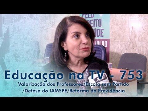 Valorização dos Professores / Escola sem Partido / Defesa do IAMSPE / Reforma da Previdência