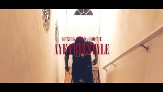 Mopstick x Melo x Troy GoodLife - AYE Freestyle