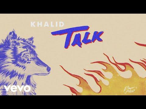 Khalid - Talk (Audio) - Thời lượng: 3 phút, 19 giây.