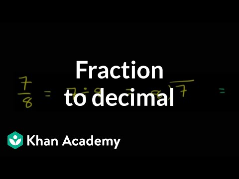 Worked Example Converting A Fraction 7 8 To A Decimal Khan Academy