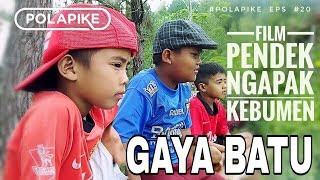 Video GAYA BATU #polapike (FILM PENDEK NGAPAK KEBUMEN) MP3, 3GP, MP4, WEBM, AVI, FLV Maret 2019