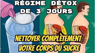 Video Voici un régime détox de 3 jours pour nettoyer complètement votre corps du sucre MP3, 3GP, MP4, WEBM, AVI, FLV Agustus 2017