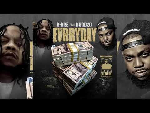 D-Dre x Dubb 20 - Evrryday (p. Maki)