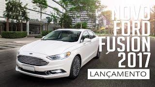 Novo Ford Fusion 2017 - Lançamento