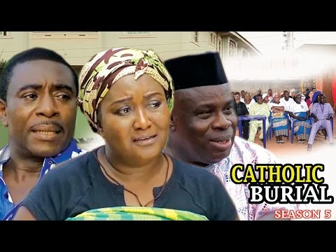 Catholic burial season 5  - 2017 Latest Nigerian Nollywood Movie