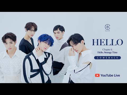CIX 3rd EP ALBUM 'HELLO' Chapter 3. Hello Strange Time COMEBACK YOUTUBE LIVE