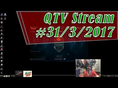 QTV Live Stream 31/3/2017 | Liên Minh eSport Live Stream
