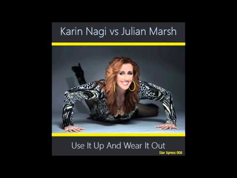 Tekst piosenki Karin Nagi vs Julian Marsh - Use It Up And Wear It Out po polsku