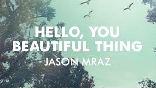 Hello, you beautiful thing - Jason Mraz | Sub. español