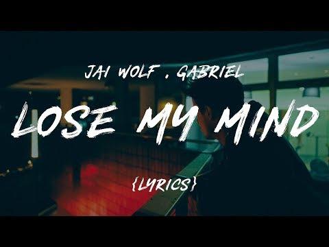Jai Wolf Lose My Mind Feat Mr Gabriel