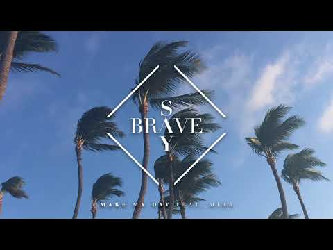 Say Brave - Make My Day Feat. Mira [Ultra Music]