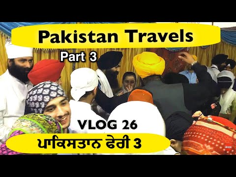 Pakistan Travels PART 3 | VLOG 26 - Bhai Gagandeep Singh (Sri Ganga Nagar Wale)