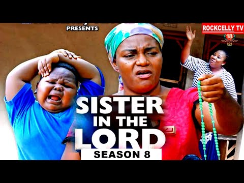 SISTER IN THE LORD (SEASON 8)   -NEW MOVIE ALERT! - QUEEN NWOKOYE  LATEST 2020 NOLLYWOOD MOVIE || HD