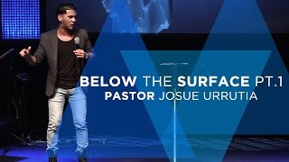 Going Deeper- Pastor Josue Urrutia