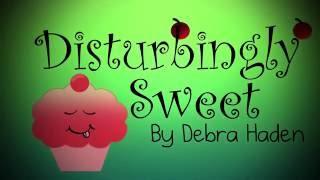 Disturbingly Sweet