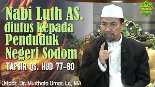 Video Nabi Luth AS. diutus kepada Penduduk Negeri Sodom - Ustadz Dr. Musthafa Umar, Lc, MA MP3, 3GP, MP4, WEBM, AVI, FLV Oktober 2018