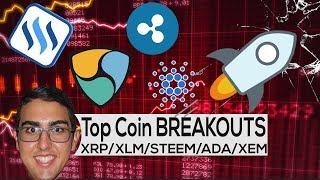 Top Coin Breakouts: Ripple ($XRP), Stellar ($XLM), Steem ($STEEM), Cardano ($ADA), And NEM ($XEM)!