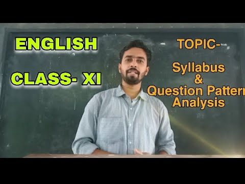English - Class XI - Topic- Syllabus and Question pattern Analysis