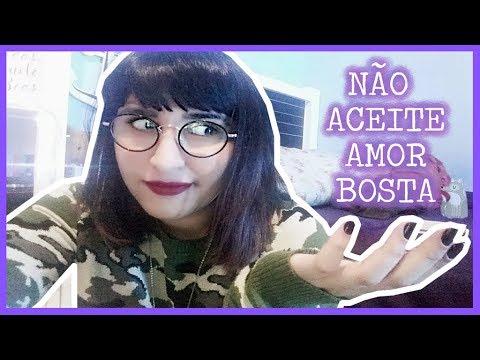 NÃO ACEITE AMOR BOSTA | por Carol Sant