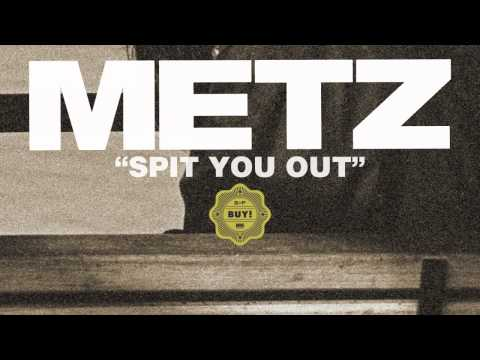 METZ – Spit You Out (not the video) (видео)