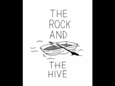 The Rock and The Hive -