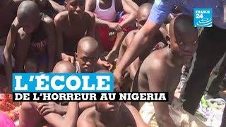L'école de l'horreur au Nigeria