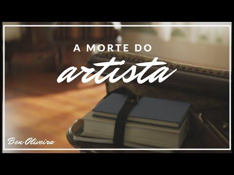 A Morte do Artista | Ben Oliveira