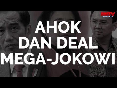 Ahok dan Deal Mega-Jokowi