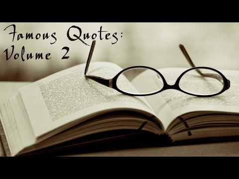 Famous Quotes: Volume 2  Just Sayings